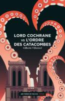 Lord Cochrane vs l'Ordre des catacombes - Gilberto VILLARROEL 🇨🇱