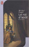 Le roi d'août - Michel  PAGEL