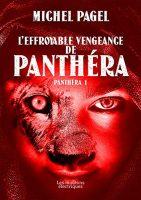L'effroyable vengeance de Panthéra - Michel  PAGEL