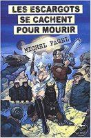Les escargots se cachent pour mourir - Michel  PAGEL