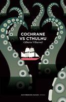 Cochrane vs Cthulhu - Gilberto VILLARROEL 🇨🇱