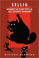 Quand le chat est là, les souris dansent - SELLIG