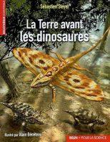 La Terre Avant Les Dinosaures - Jean-Sébastien STEYER