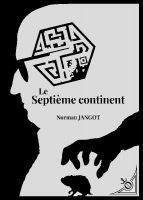 Le Septième continent - Norman JANGOT