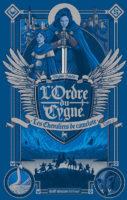 L'Ordre du Cygne, Livre I - Les Chevaliers de camelote - Virginie SALOBIR