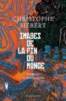 Images De La Fin Du Monde - Chroniques De Mertvecgorod 1 - Christophe SIEBERT