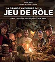 La Grande Aventure du Jeu de Rôle - Julien PIROU