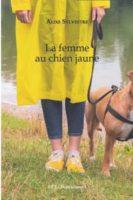 La femme au chien jaune - Alixe SYLVESTRE