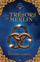 Les trésors de Merlin - Élodie  Loisel