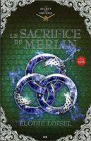 Le sacrifice de Merlin - Élodie  Loisel