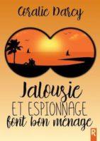 Jalousie et espionnage font bon ménage - Coralie DARCY