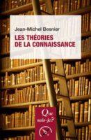 Les théories de la connaissance - Jean-Michel Besnier
