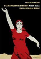 L'extraordinaire destin de Milda Bulle. Une pasionaria rouge - Christian Bromberger
