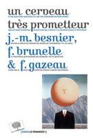 Un cerveau très prometteur: conversations à propos des neurosciences - Jean-Michel Besnier