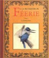 A la recherche de féerie, volume 1 : La Révélation  - Jean-Baptiste Monge