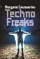 Techno freaks  - Morgane Caussarieu