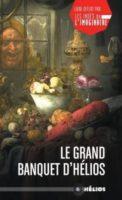 Le grand banquet d'Hélios  - Morgane Caussarieu