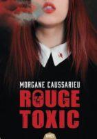 Rouge toxic  - Morgane Caussarieu