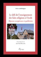 -Le défi de l'enseignement des faits religieux à l'école. Réponses européennes et québécoises - Jean-Paul Willaime