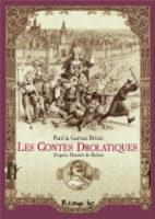 Les contes drolatiques - Gaëtan Brizzi