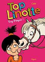 Top Linotte, Tome 2 : Trop pimpon ! - Judith  PEIGNEN