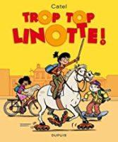 Trop top Linotte ! Tome 1 - Judith  PEIGNEN