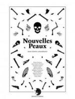 Nouvelles Peaux : Autres histoires extraordinaires  - Morgane Caussarieu