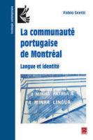 La communauté portugaise de Montréal. Langue et Identité - Fabio Scetti