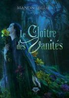 Le cloître des vanités - Manon Segur