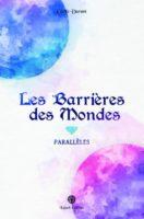 Les Barrières des Mondes  : Parallèles - Cécile DURANT